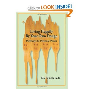 Living Happily By Your Own Design: Pathways to Personal Power