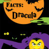 Fast Facts for Halloween - Dracula